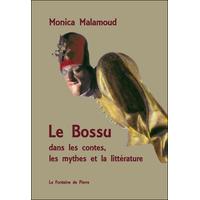Le Bossu dans les Contes, les Mythes et la Littérature - Monica Malamoud