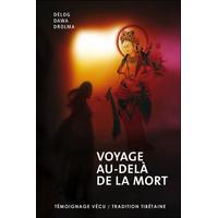 Voyage Au-delà de la Mort - Délog Dawa Drolma