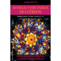 Réveillez Votre Energie de Guérison - Sophie Del Val
