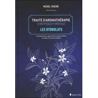 Traité d'Aromathérapie Scientifique et Médicale Tome 2 - Michel Faucon