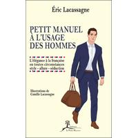 Petit Manuel à l'usage des Hommes - Eric Lacassagne
