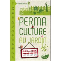La Permaculture au Jardin Mois par Mois - Damien Dekarz