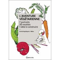 L'Aventure Végétarienne - Nicolle Baghdiguian-Wéber