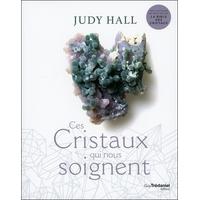 Ces Cristaux qui nous Soignent - Judy Hall