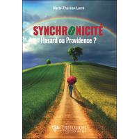 Synchronicité - Hasard ou Providence ? Marie-Thérèse Larré