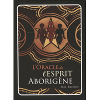 L'Oracle de l'Esprit Aborigène - Mel Brown