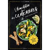 L'alimentation des Centenaires - Le Véritable Régime Crétois - François Couplan