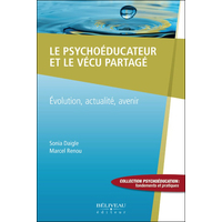 Le Psychoéducateur et le Vécu Partagé - Sonia Daigle & Marcel Renou