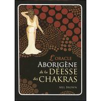 L'Oracle Aborigène de la Déesse des Chakras - Mel Brown