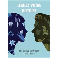 Léguez Votre Histoire - 101 Cartes-Questions - Nancy Mbatika