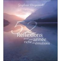 52 Réflexions Pour une Année Riche en Emotions - Guylaine Daigneault