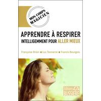 Apprendre à Respirer Intelligemment pour Aller Mieux - Françoise Brion