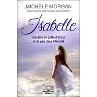 Isabelle - Une Âme en Quête d'Amour et de Paix dans l'Au-delà - Michèle Morgan