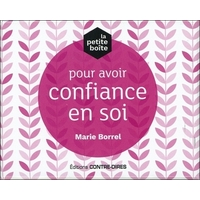 La Petite Boîte pour Avoir Confiance en Soi - Marie Borrel