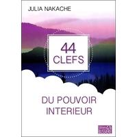 44 Clefs du Pouvoir Intérieur - Julia Nakache