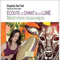 Ecoute le Chant de la Lune - Méditations Chamaniques - Sophie Del Val