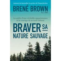 Braver sa Nature Sauvage - Brené Brown