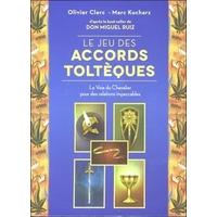 Le Jeu des Accords Toltèques - Olivier Clerc & Marc Kucharz