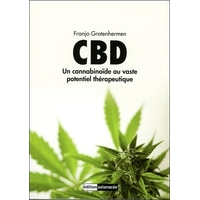 CBD - Un Cannabinoïde au Vaste Potentiel Thérapeutique - Dr. Franjo Grotenhermen