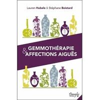 Gemmothérapie & Affections Aiguës - Lauren Hubele & Stéphane Boistard
