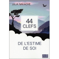 44 Clefs de l'Estime de Soi - Julia Nakache