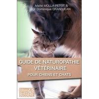 Guide de Naturopathie Vétérinaire pour Chiens et Chats - Maïté Molla-Petot