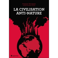 La Civilisation Anti-Nature - François Terrasson