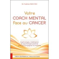 Votre Coach Mental face au Cancer - Dr. Valérie Souchu