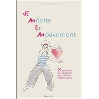 Je Médite En Mouvement - Janine Bharucha