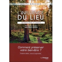 L'influence du lieu - Géobiologie et Santé - Joseph Birckner