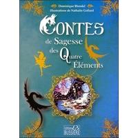 Contes de Sagesse des Quatre Eléments - Dominique Blondel & Nathalie Gollard