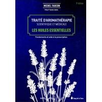 Traité d'Aromathérapie Scientifique et Médicale - Michel Faucon