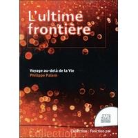 L'Ultime Frontière - Voyage au-delà de la Vie - Philippe Palem