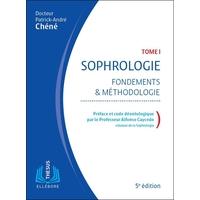 Sophrologie - Fondements et Méthodologie Tome 1 - Patrick-André Chéné
