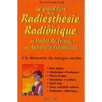 Le Grand Livre Radiesthésie et Radionique - Condé