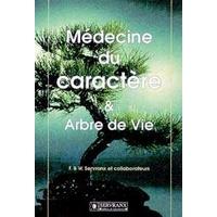 Médecine du Caractère et Arbre de Vie - F. & W. Servranx