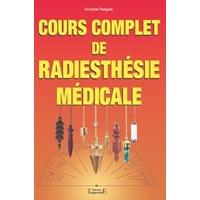 Cours Complet de Radiesthésie Médicale - J.Fangain