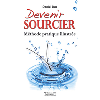Devenir Sourcier  - Daniel Duc