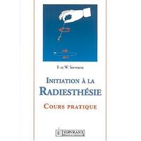 Initiation à la Radiesthésie - F. & W. Servranx
