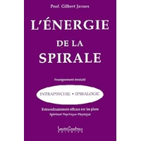 L'Energie de la Spirale - Gilbert Jausas