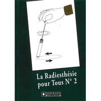 La Radiesthésie Pour Tous - Volume 2 - F. & W. Servranx