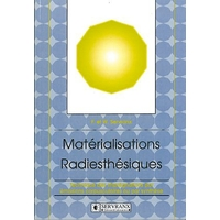 Matérialisations Radiesthésiques - F. & W. Servranx