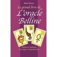 Grand Livre de l'Oracle Belline - Marie Delclos