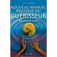 Nouveau Manuel Pratique du Guérisseur - Jean-Luc Caradeau