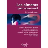 Aimants Pour Votre Santé - Louis Donnet