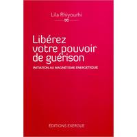 Libérez Votre Pouvoir de Guérison - Lila Rhiyourhi