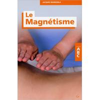 ABC du Magnétisme - Jacques Mandorla