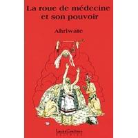 La Roue de Médecine et Son Pouvoir - Ahriwate
