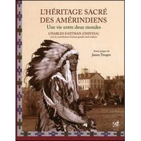 L' Héritage Sacré des Amérindiens - Charles Eastman