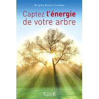 Captez l'Energie De Votre Arbre - Brigitte Bulard-Cordeau